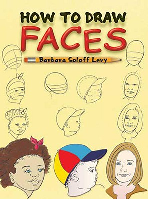 How to Draw Faces By Levy, Barbara Soloff
