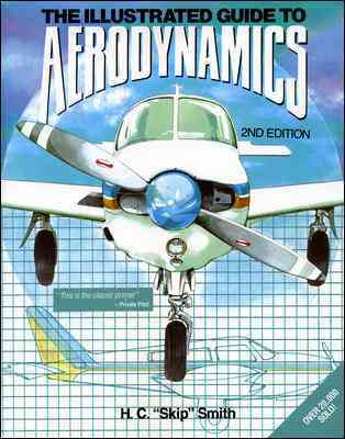 The Illustrated Guide to Aerodynamics By Smith, Hubert C.