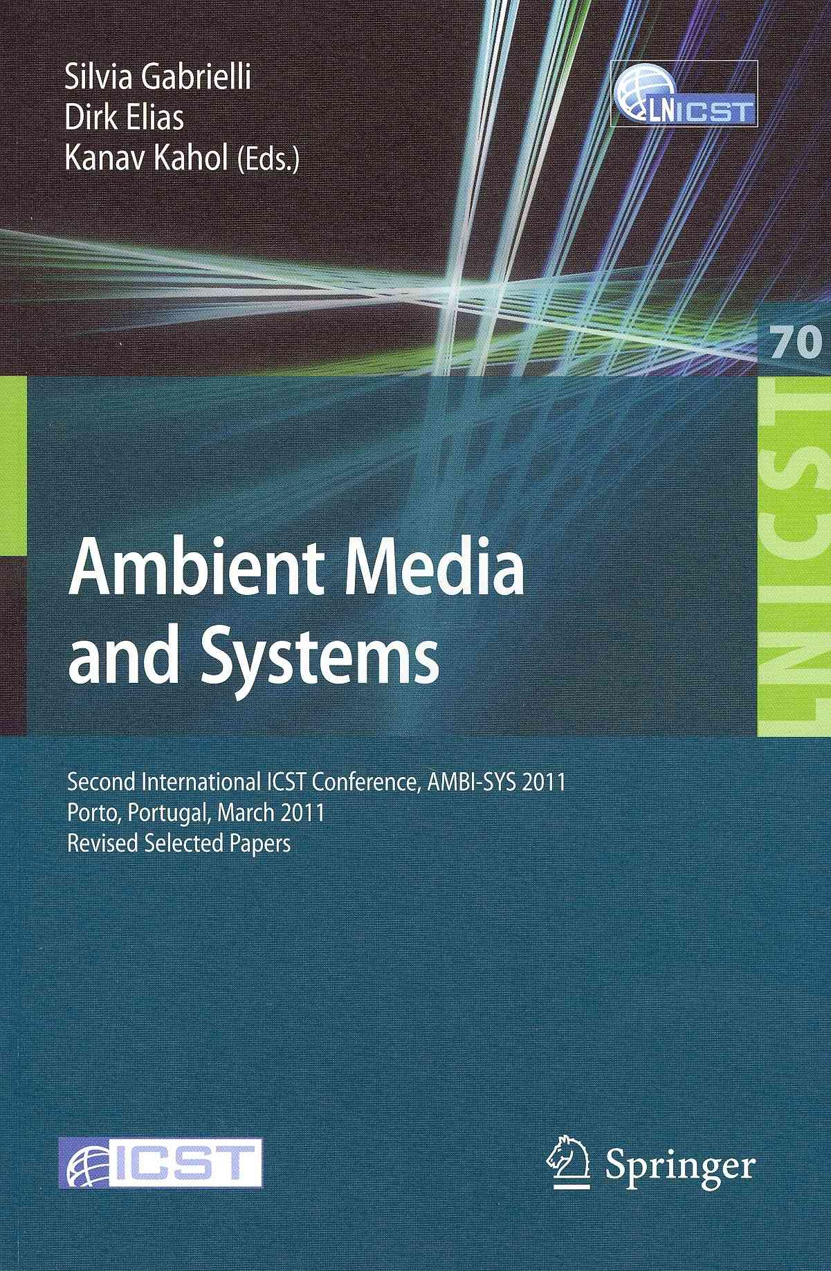 Ambient Media and Systems By Gabrielli, Silvia (EDT)/ Elias, Dirk (EDT)/ Kahol, Kanav (EDT)